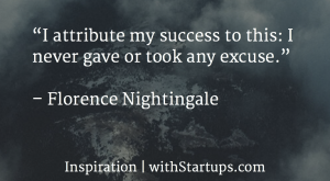 """I attribute my success to this: I never gave or took any excuse."" –…"