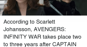 according to scarlett johansson avengers infinity war takes place two 31577815
