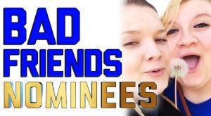Bad Friends Nominees