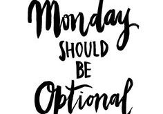 Monday should be opt
