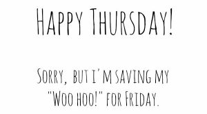 Happy and Funny Thursday Quotes