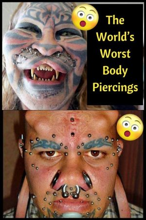 "The World's Worst Body Piercings Insane or not? #worst explore Pinterest""> #worst #body explore…"