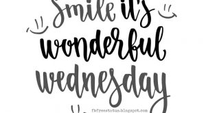 Smile! It's Wonderful Wednesday, Happy Wednesday