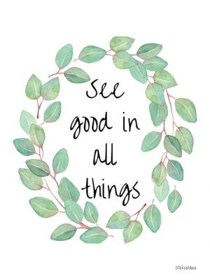 "PRINTABLE Wall Decor – ""See good in all things"" 