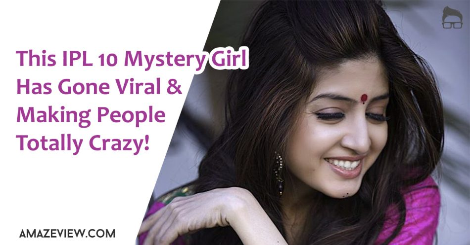 IPL 10 Mystery Girl Has Gone Viral and Making People Totally Crazy