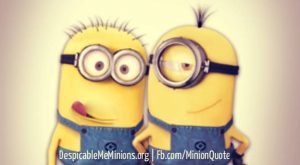 Weird conversations with your friend Minion Quotes