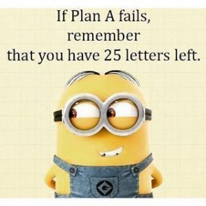 Work Quote _ If Plan A Fails minion minions minion quotes funny minion quotes minion quotes a
