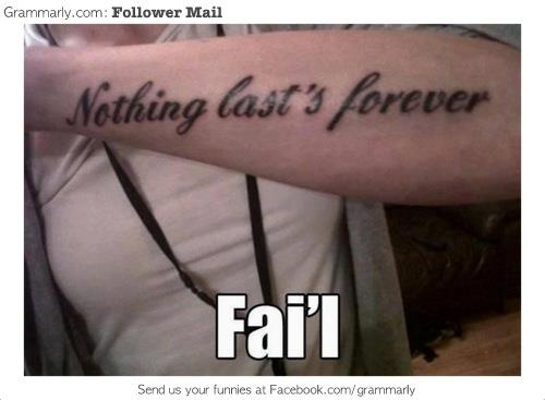 FAIL tattoo nothing lasts forever fail meme