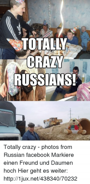 Crazy Facebook and Http_ TOTALLY GRAZY RUSSIANS Totally crazy photos from Russian
